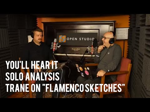 "Solo Analysis: Trane On ""Flamenco Sketches"" - Peter Martin And Adam Maness 