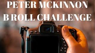 PETER McKINNON B ROLL CHALLENGE