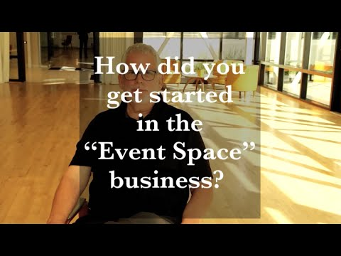 "How did you get started in the ""Event Space"" business?"