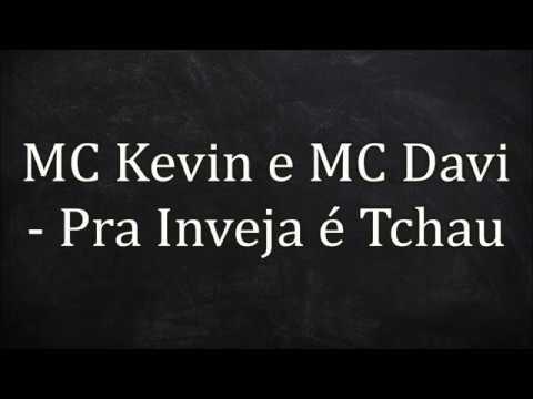 MC Kevin e MC Davi - Pra Inveja é Tchau (LETRA)