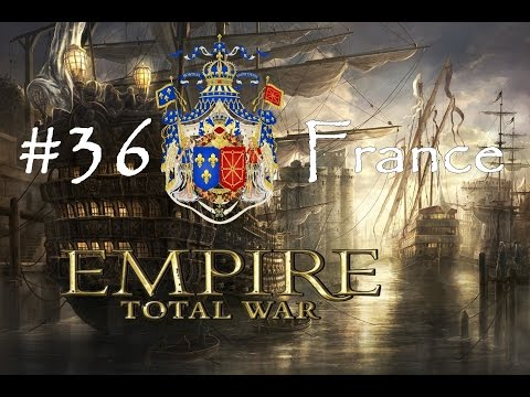 "[FR] Total War: Empire - Royaume de France #36 - ""Annapolis !"""