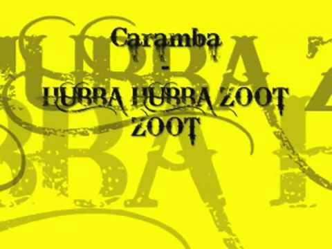 Caramba - Habba Habba Zoot Zoot