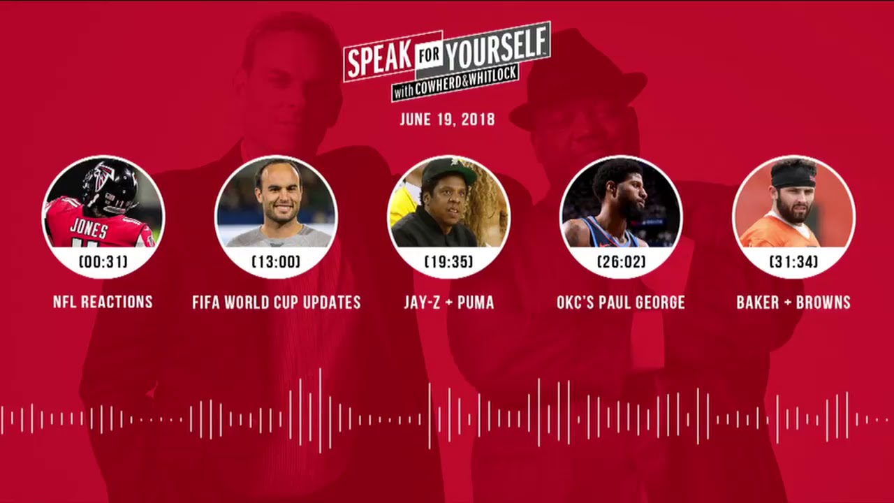 SPEAK FOR YOURSELF Audio Podcast (6.19.18) with Colin Cowherd, Jason Whitlock | SPEAK FOR YOURSELF