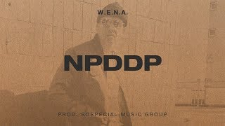 W.E.N.A. - NPDDP prod. soSpecial Music Group