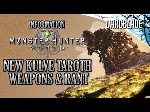 New Kulve Taroth Weapons + Rant : Monster Hunter World
