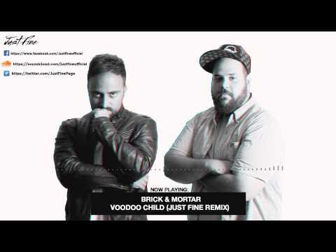 Brick & Mortar VOODOO CHILD (Just Fine Remix)