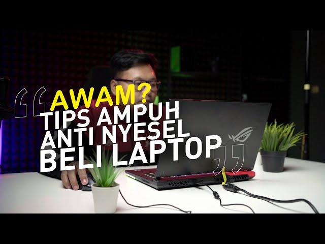 Tips SiMPEL Membeli Laptop Untuk Orang Awam