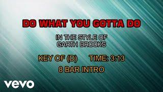 Garth Brooks - Do What You Gotta Do (Karaoke)