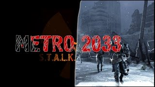 S.T.A.L.K.E.R.омания#1: Metro 2033