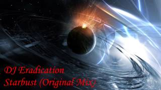 DJ Eradication - Starburst (Original Mix)