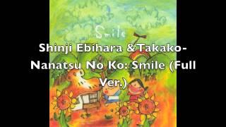 Shinji Ebihara & Takako - Nanatsu No Ko: Smile (Full Ver.)