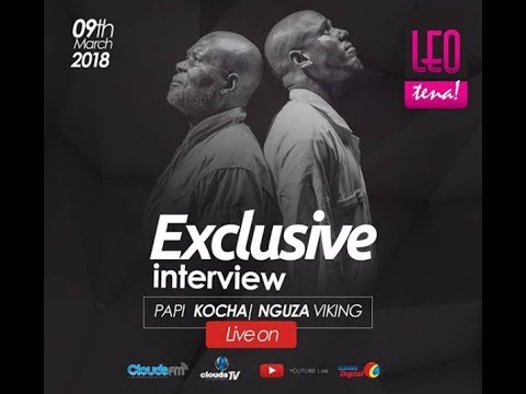 LIVE: EXCLUSIVE INTERVIEW PAPII KOCHA & NGUZA VIKING KWENYE LEO TENA