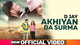 Akhiyan Da Surma (Official Video) | D Jay | Latest Punjabi Songs 2019 | Speed Records