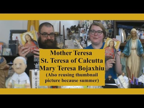 33 Days to Morning Glory, Week 3: St. Mother Teresa