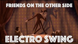 [Electro Swing Remix] Friends On The Other Side (The Princess and The Frog)