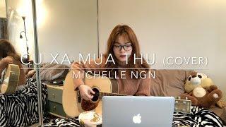 CƯ XÁ MÙA THU / CHENG (cover) - Michelle Ngn