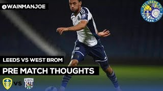West Brom V Leeds |🔥ROOFE🔥 WILL COME BACK TO BITE WBA @wainmanjoe pre match