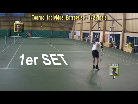 Christophe (4/6) Vs Edouard (15) - Individuel Entreprise - 1/2 Finale - 1er Set - 27/08/2015
