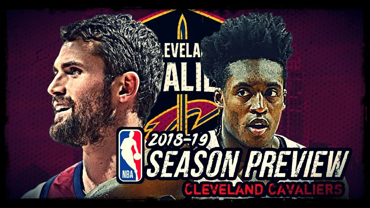 497d83f08 2018-19 NBA Season Preview  Cleveland Cavaliers  Kevin Love