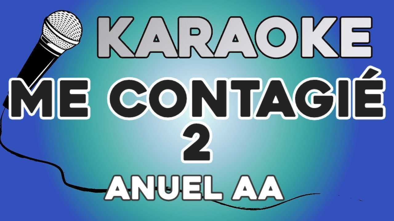 KARAOKE (Me contagie 2 - Anuel AA)