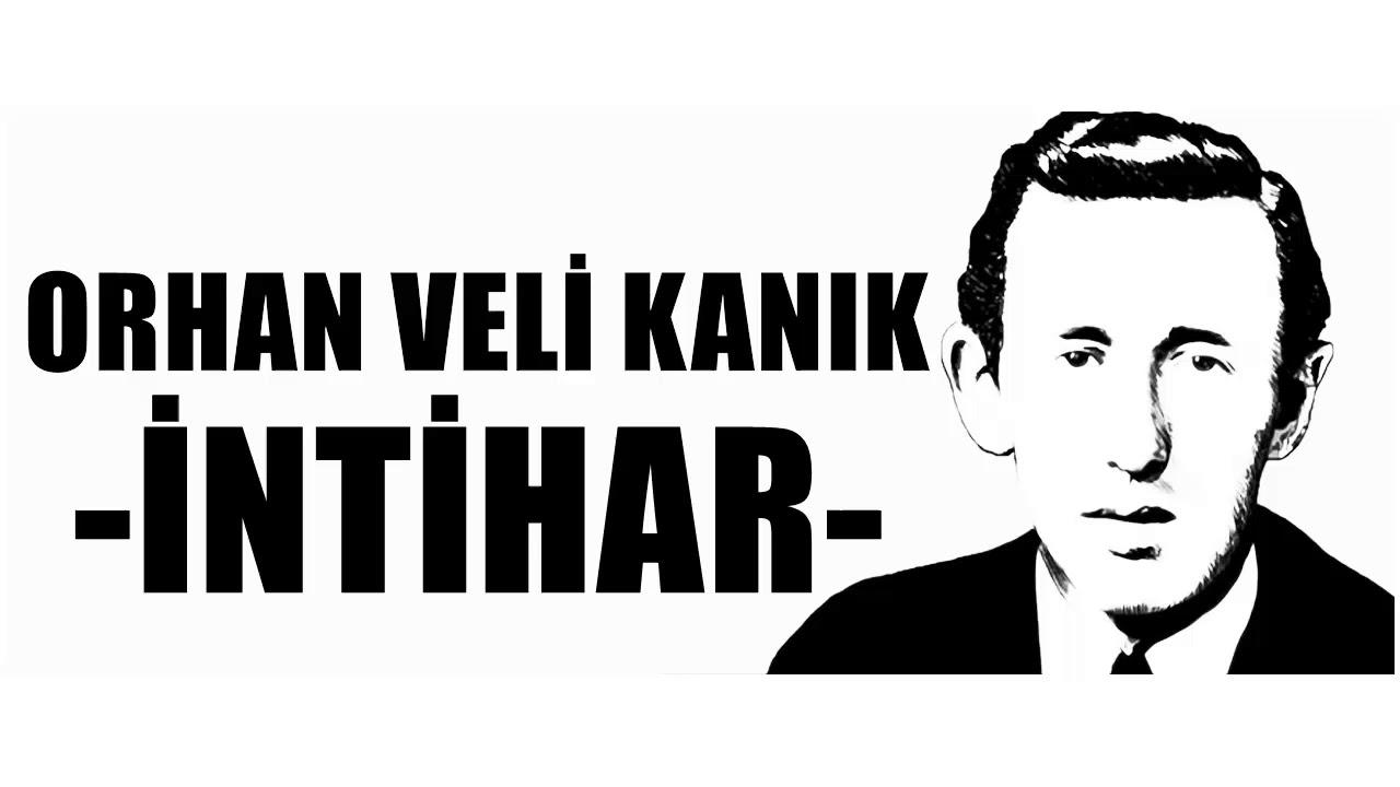 Intihar şiiri Orhan Veli Kanık Youtube