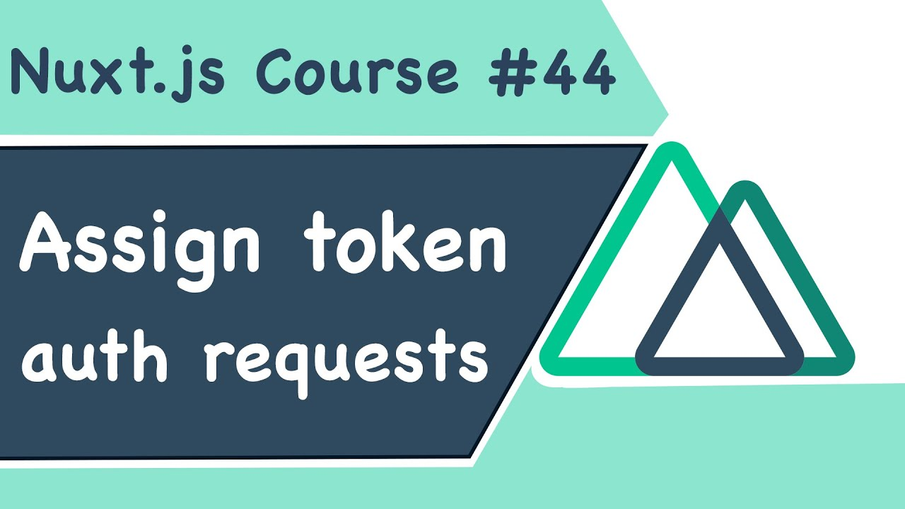 Thêm Token Tới Các Request Cần Auth Trong Nuxt.js
