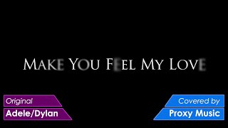 """Ты поймешь мою любовь"" (make u feel my love). | Proxy Music"