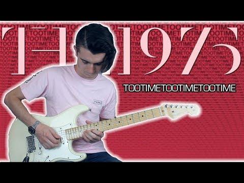 The 1975 - TOOTIMETOOTIMETOOTIME (Guitar & Bass Cover w/ Tabs)