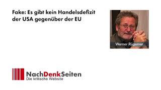 Konkurrenz um den maximalen Profit - Fake: Es gibt kein Handelsdefizit der USA vs.EU- Werner Rügemer