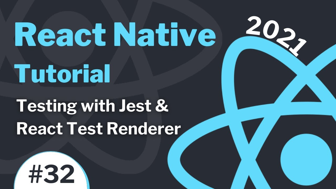 React Native Tutorial #32 (2021) - Testing with Jest and React Test Renderer