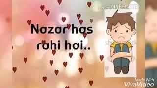 Sad WhatsApp status Nazar has rahi hai..yeh dil ro raha hai.