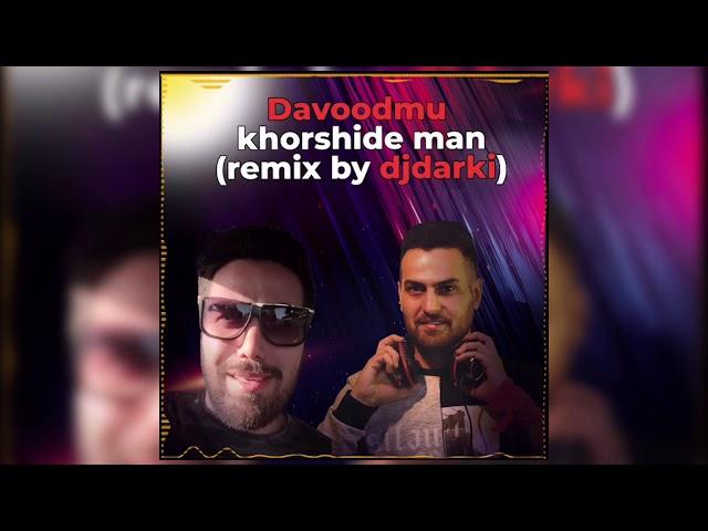 Djdarki - Davoodmu Khorshide man (Remake)