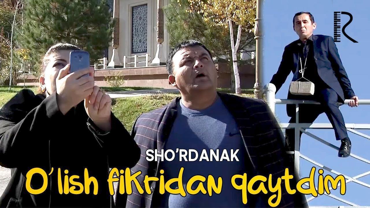 Sho'rdanak - O'lish fikridan qaytdim | Шурданак - Улиш фикридан кайтдим