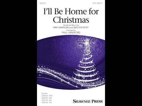 I'll Be Home for Christmas (SATB) - Arranged by Paul Langford