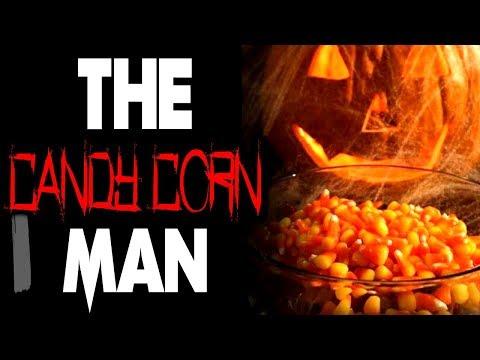 """The Candy Corn Man"" | CreepyPasta Storytime"