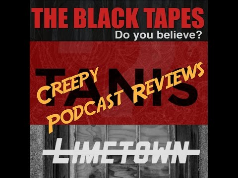 3 THINGS - Creepy podcasts - Limetown The Black Tapes & Tanis