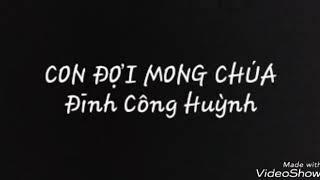 CON ĐỢI MONG CHÚA - Đinh Công Huỳnh, Ca Đoàn Thiếu Nhi Gx Phương Lâm.