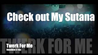 TWERK FOR ME (Lyrics Video)- OMOAKIN AND FALZ