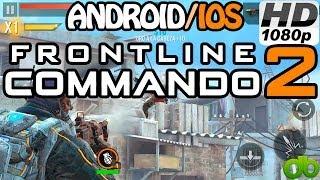 Frontline Commando 2 - Android/IOS Gameplay Juego Disparos - High Graphics - Nexus 5 - FullHD 1080p