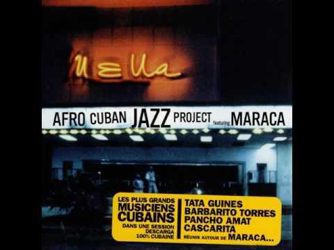 Afro Cuban Jazz Project Featuring Maraca -  Rumbatá