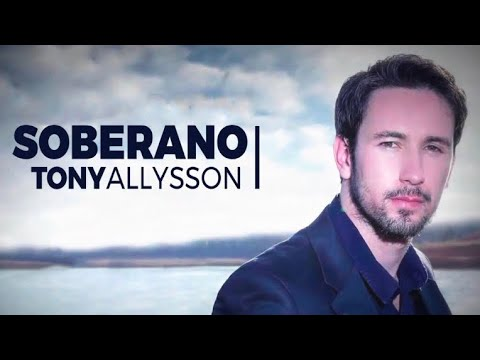 SOBERANO - TONY ALLYSSON -  [Lyric Vídeo HD]