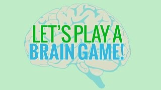 Play a Brain Game!