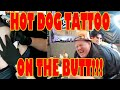 Joe Degand  gets a hot dog tattoo on his  butt!