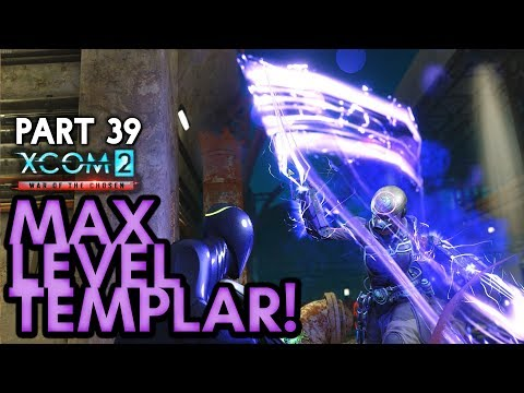 MAX LEVEL TEMPLAR [#39] XCOM 2: War of the...