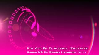 Banda MS - Hoy Vivo En El Alcohol - Epicenter Bass