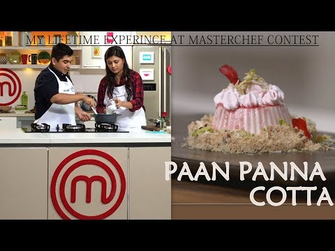 My Winning Recipe| Masterchef Starplus Contest | Paan Panna Cotta | Sweet Dish Recipe
