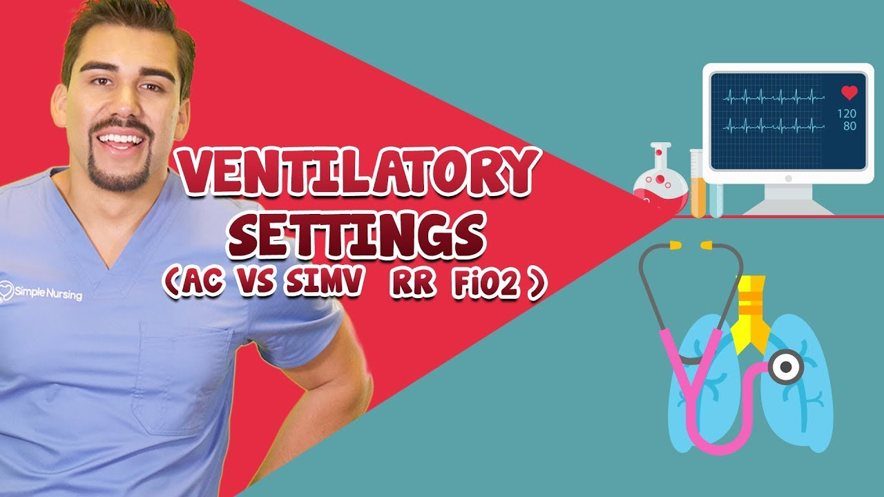 ventilator settings ac simv rr fi02 youtube