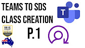 Microsoft Teams and SDS Class Creation