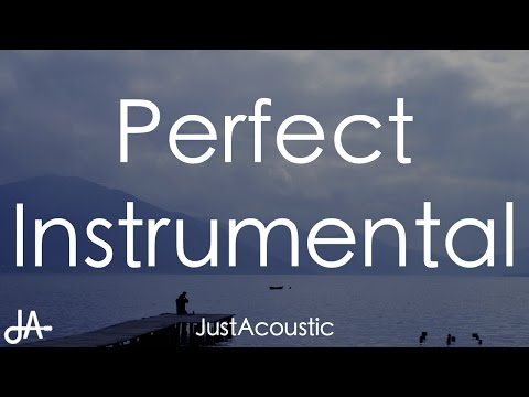Perfect  Ed Sheeran Acoustic Instrumental