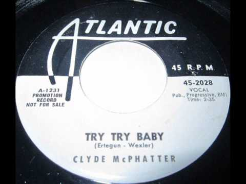 Try Try Baby -  Clyde Mc Phatter